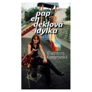 Vladimíra Komorovská: Papendeklová idylka cena od 93 Kč