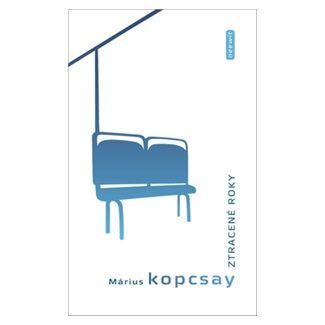 Márius Kopcsay: Ztracené roky cena od 125 Kč