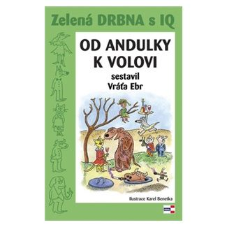 Karel Benetka, Vratislav Ebr: Zelená drbna s IQ - Od andulky k volovi cena od 91 Kč