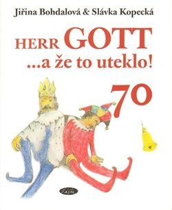 Jiřina Bohdalová: Herr Gott … a že to uteklo! cena od 116 Kč