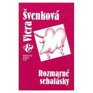 Viera Švenková: Rozmarné sebalásky cena od 107 Kč