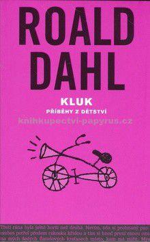 Roald Dahl: Kluk - Příběhy z dětství cena od 0 Kč