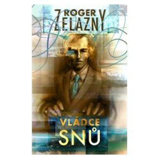 Roger Zelazny: Vládce snů cena od 65 Kč