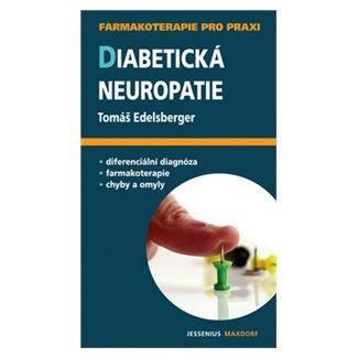 Tomáš Edelsberger: Diabetická neuropatie cena od 124 Kč