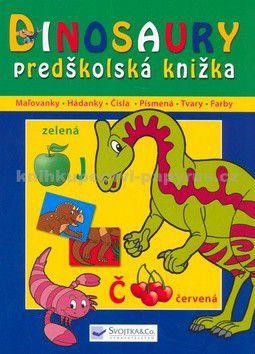 Dinosaury - predškolská knižka cena od 146 Kč