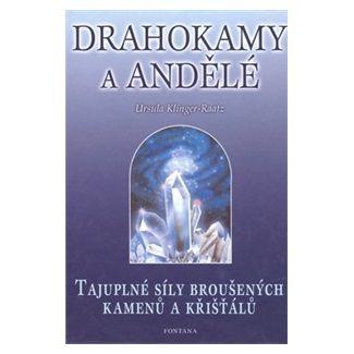 Ursula Klinger-Raatz: Drahokamy a andělé cena od 131 Kč