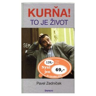 Pavel Zedníček: Kurňa, to je život cena od 43 Kč