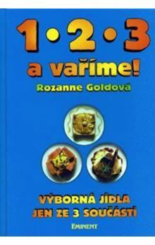 Rozanne Goldová: 1 2 3 a vaříme! cena od 58 Kč