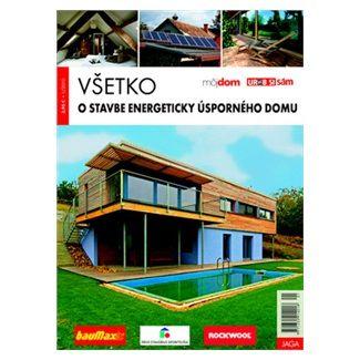 Všetko o stavbe energeticky úsporného domu - Kolektív autorov cena od 67 Kč