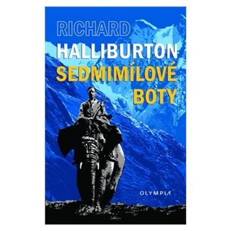 Richard Halliburton: Sedmimílové boty cena od 66 Kč