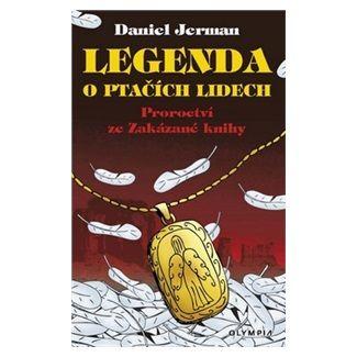 Daniel Jerman: Legenda o ptačích lidech - Proroctví ze Zakázané knihy cena od 57 Kč