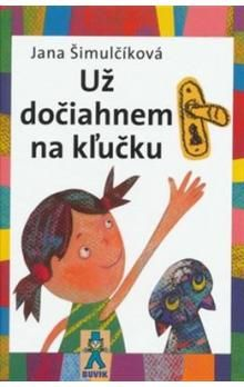 Jana Šimulčíková: Už dočiahnem na kľučku cena od 99 Kč