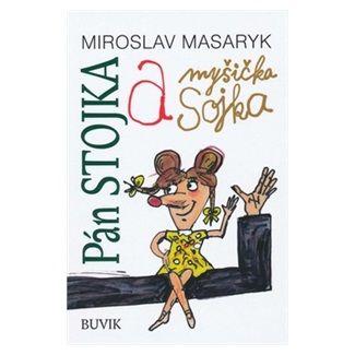 Miroslav Masaryk: Pán Stojka a myšička Sojka cena od 121 Kč