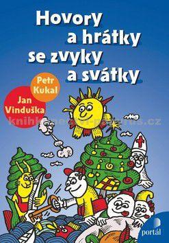 Petr Kukal, Jan Vinduška: Hovory a hrátky se zvyky a svátky cena od 184 Kč