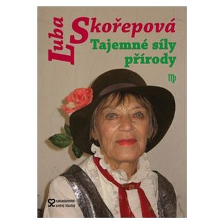 Luba Skořepová: Tajemné síly přírody cena od 125 Kč