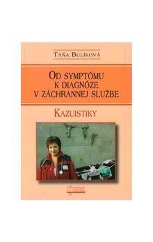 Táňa Bulíková: Od symptómu k diagnóze v záchrannej službe - Táňa Bulíková cena od 142 Kč