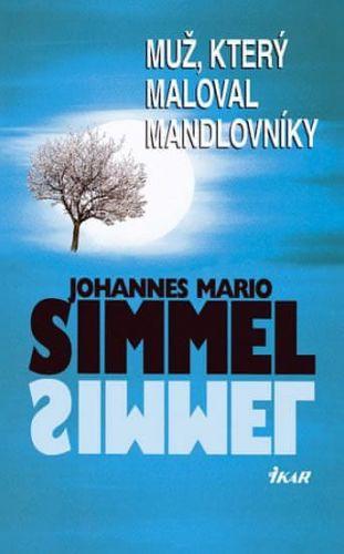 Johannes Mario Simmel: Muž, který maloval mandlovníky cena od 135 Kč