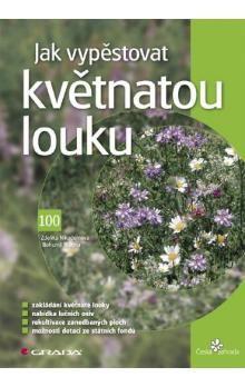Bohumil Branda, Zdeňka Nikodémová: Jak vypěstovat květnatou louku cena od 114 Kč