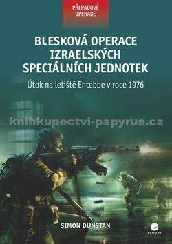Simon Dunstan: Blesková operace izraelských speciálních jednotek cena od 80 Kč
