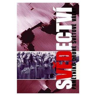 Josef Kejha: Svědectví - Pamětníků druhé světové války cena od 134 Kč