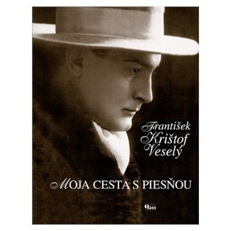 František Krištof Veselý: Moja cesta s piesňou cena od 42 Kč