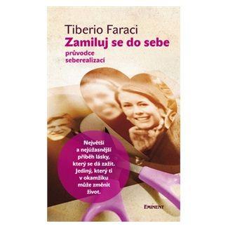 Tiberio Faraci: Zamiluj se do sebe - Průvodce seberealizací cena od 147 Kč
