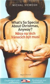 Michal Viewegh: Něco na těch Vánocích být musí / What´s So Special about Christmas cena od 144 Kč