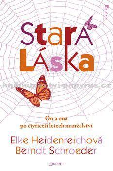 Elke Heidenreichová, Berndt Schroeder: Stará láska - Elke Heidenreichová, Berndt Schroeder cena od 36 Kč
