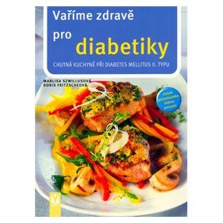 Marlisa Szwillus, Fritzsche Doris: Vaříme zdravě pro diabetiky cena od 123 Kč