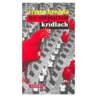 Irena Brežná: Na slepačích krídlach cena od 128 Kč