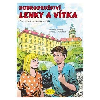 Krnínský Jan Matěj: Dobrodružství Lenky a Vítka - Ztracena v cizím městě cena od 127 Kč