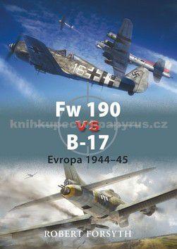 Forsyth Robert: Fw 190 vs B-17 - Evropa 1944-45 cena od 75 Kč