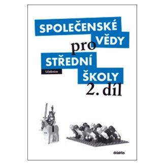 Denisa Denglerová: Společenské vědy pro SŠ - 2 (učebnice) cena od 133 Kč