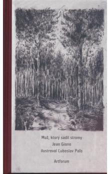 Jean Giono: Muž, ktorý sadil stromy cena od 170 Kč