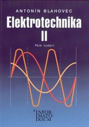 Antonín Blahovec: Elektrotechnika II cena od 178 Kč