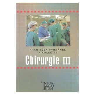 František Vyhnánek: Chirurgie III cena od 155 Kč
