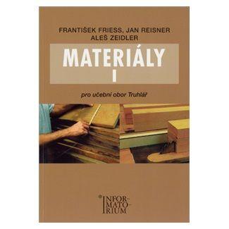 František Friess: Materiály I - Pro učební obor Truhlář cena od 157 Kč