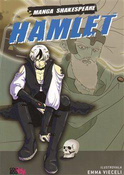 Emma Vieceli, Martin Hilský, William Shakespeare: Hamlet cena od 140 Kč