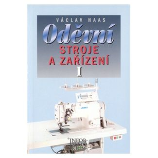 Haas Václav: Oděvní stroje a zařízení I cena od 140 Kč