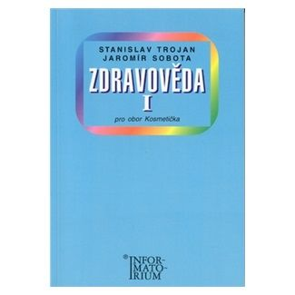 Stanislav Trojan: Zdravověda I - Pro 1 ročník UO Kosmetička cena od 139 Kč
