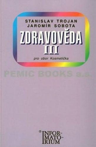 Stanislav Trojan: Zdravověda III - Pro 3 ročník UO Kosmetička cena od 155 Kč