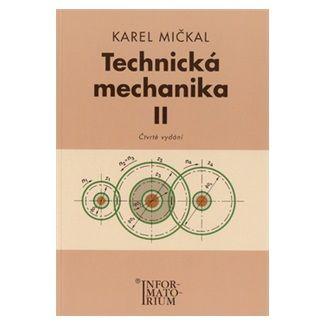 Mičkal Karel: Technická mechanika II cena od 167 Kč