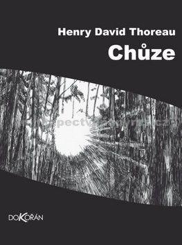 Henry David Thoreau: Chůze cena od 133 Kč