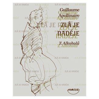 Guillaume Apollinaire, Alexandra Švolíková: Zlá je naděje cena od 88 Kč