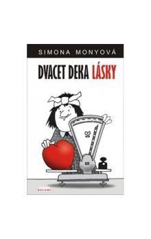 Simona Monyová: Dvacet deka lásky cena od 120 Kč