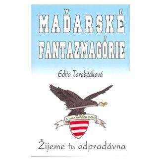 Edita Tarabčáková: Maďarské fantazmagórie cena od 89 Kč