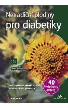 Iva Viehmannová, Eloy Fernández: Netradiční plodiny pro diabetiky cena od 0 Kč