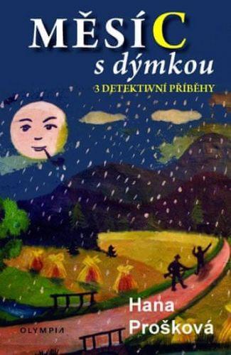 Hana Prošková: Měsíc s dýmkou cena od 92 Kč