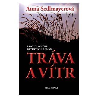 Anna Sedlmayerová: Tráva a vítr cena od 96 Kč