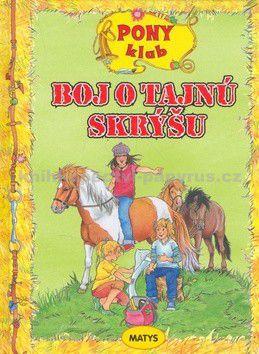 Malanie Brockamp: Boj o tajnú skýšu - Pony klub cena od 106 Kč
